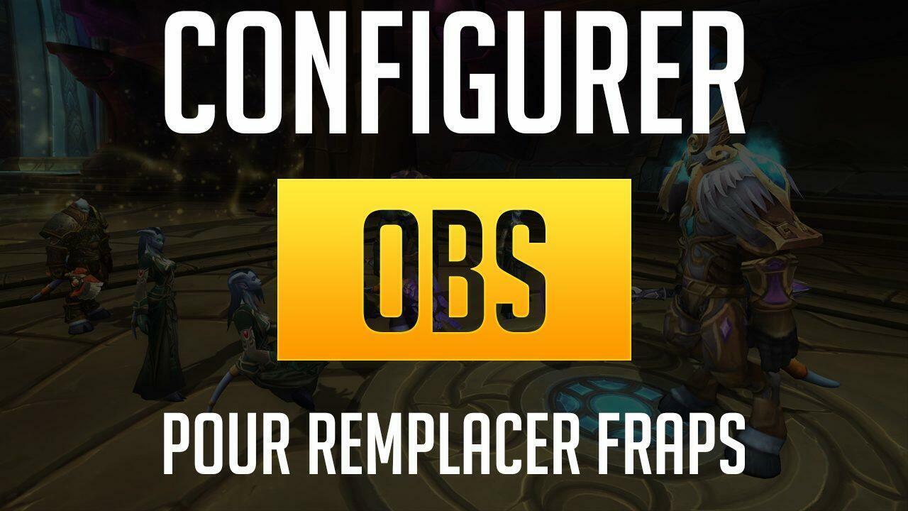 [Tuto] Enregistrer avec OBS et remplacer Fraps