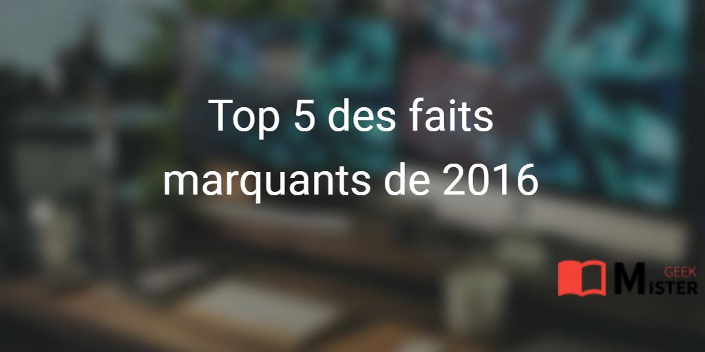 Top 5 des faits marquants de 2016