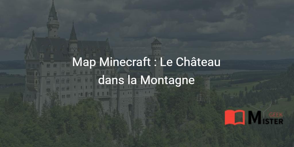 Le Château dans la Montagne – Map Minecraft 1.11
