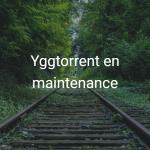 yggtorren maintenance indisponible