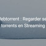 webtorrent-streaming-fichiers-torrent-francais