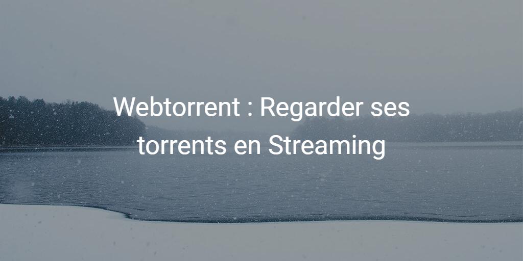 webtorrent-streaming-fichiers-torrent-francais