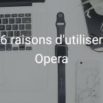 6-raisons-pourquoi-utiliser-Opera-Chrome