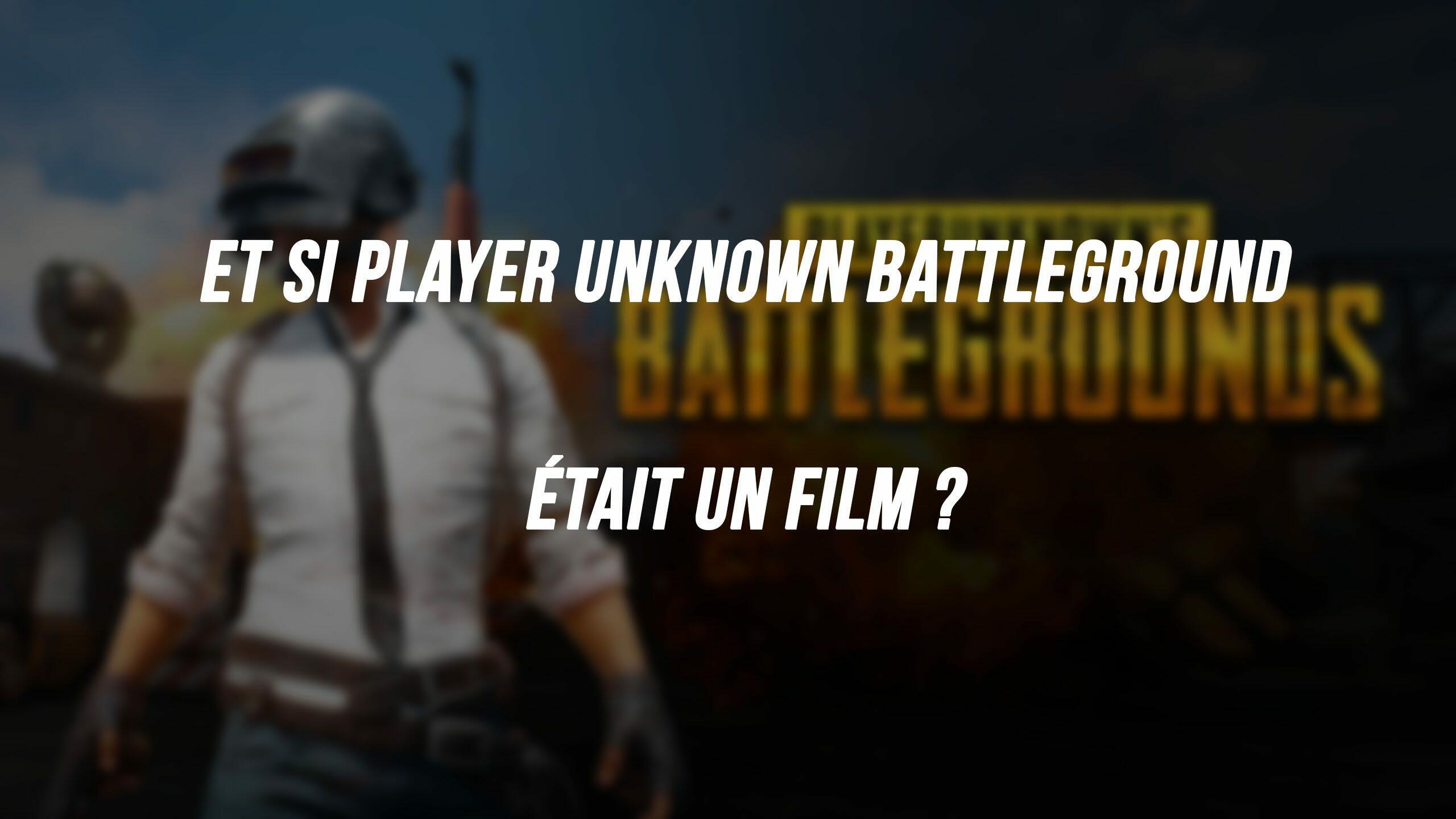 Si PlayerUnknown's Battlegrounds était un film ?