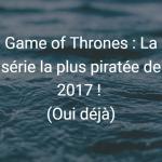 got-serie-piratee-2017