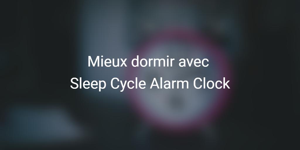 sleep-cycle-alarm-clock-application-mieux-dormir