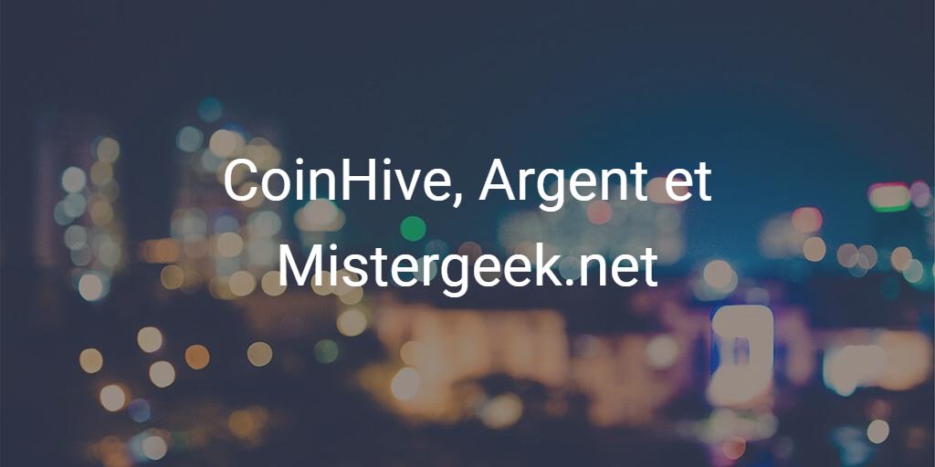 Coinhive, Monero, Mistergeek et la polémique de WhoIsMining
