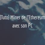 tutoriel-miner-ethereum-pc