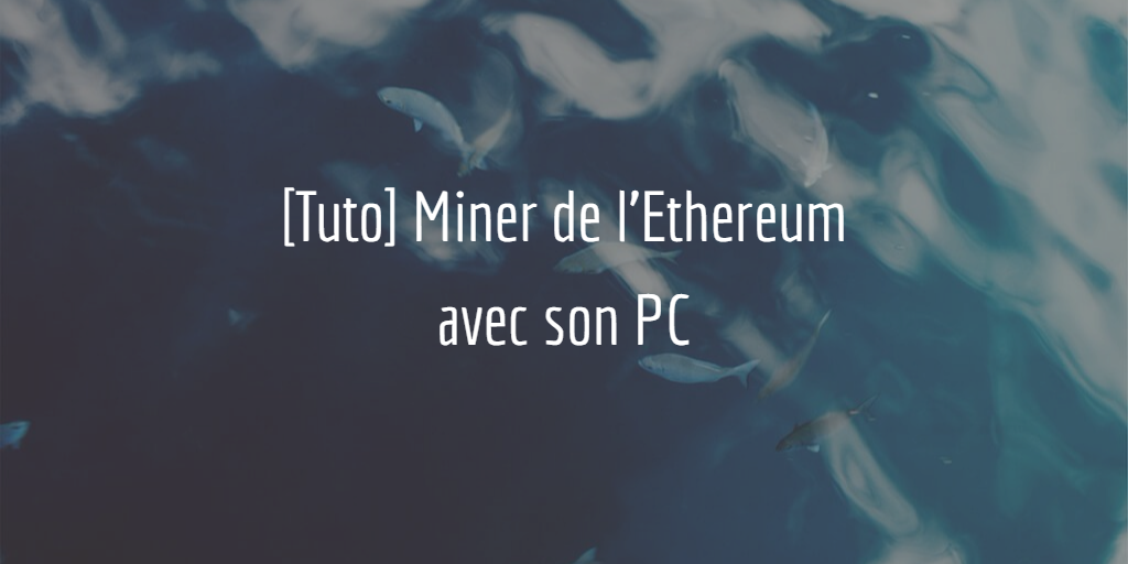 tutoriel-miner-ethereum-pc