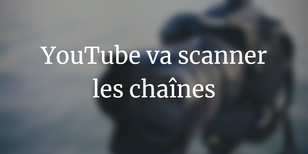 Youtube-va-scanner-les-chaines-populaires