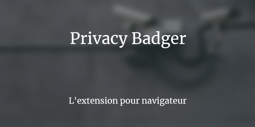 extension-adblock-vie-privee-privacy-badger
