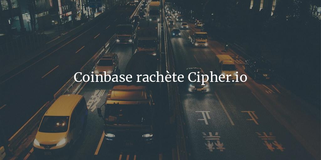 coinbase-achete-cipher-io