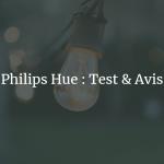 philips hue test avis