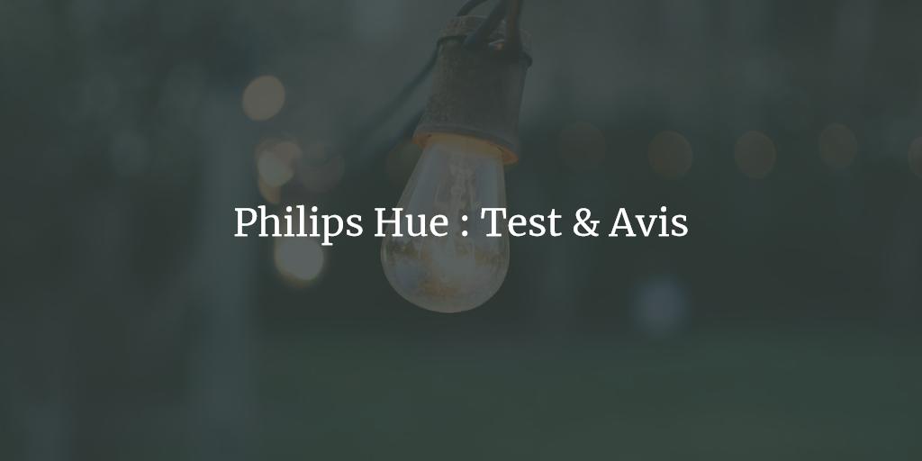 Philips Hue, test et avis des lampes connectées