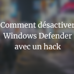 tuto desactiver windows defender
