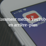 tuto-mettre-youtube-arriere-plan