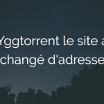yggtorrent change adresse 2018