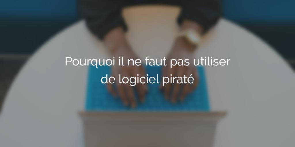 pourquoi-ne-pas-pirater-logiciel