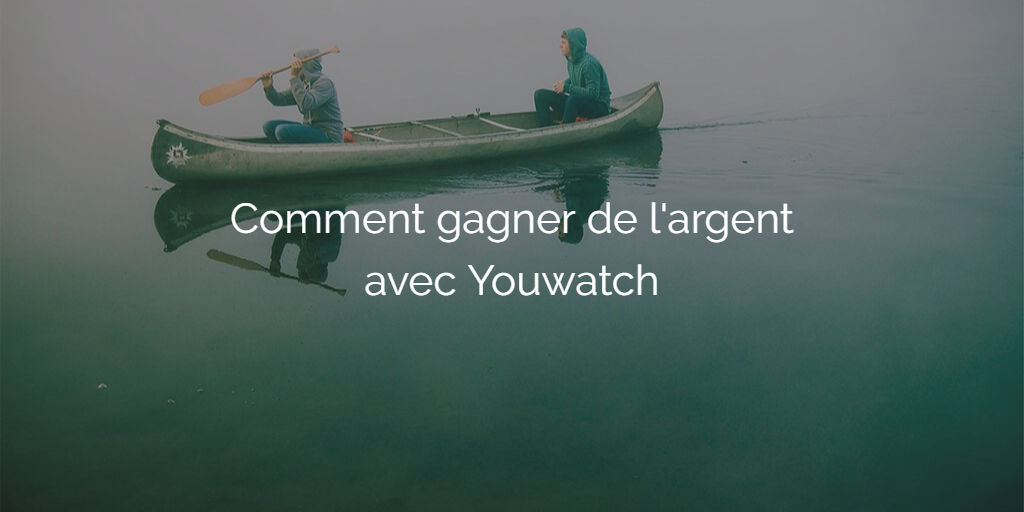 tuto-gagner-argent-youwatch