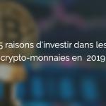 5-raisons-investir-crypto-monnaies