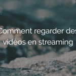 comment-regarder-video-streaming