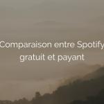 comparaison spotify gratuit payant premium