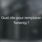 quel site remplacer torrent9