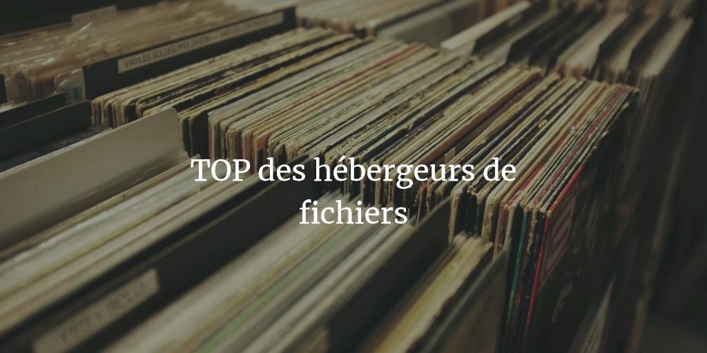 top hebergeurs fichiers uptobox uploaded