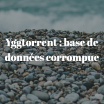 yggtorrent-maintenance-base-de-donnees