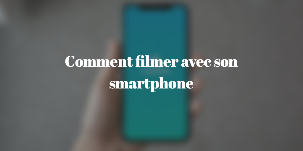 comment-filmer-smartphone-youtube