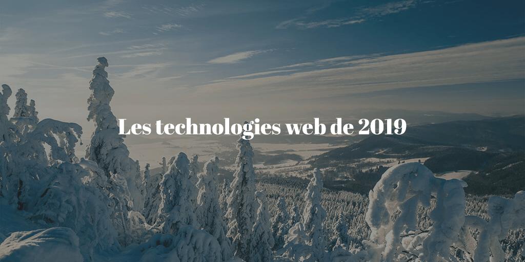 Les technologies web en vogue de 2019