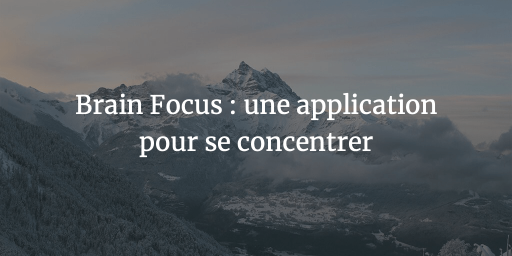 brain-focus-application-travail-concentrer