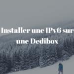 installer-ipv6-dedibox