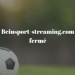 beinsport streaming ferme