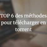 top-6-comment-telecharger-torrent